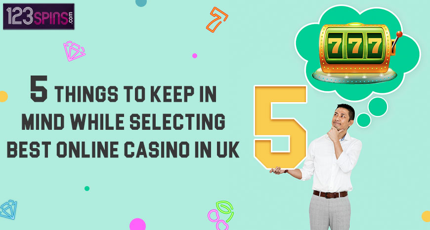 5 Things to keep in mind while selecting Best Online Casino in UK