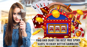Find and Enjoy the Best Free Spins Slots to Enjoy Better Gambling
