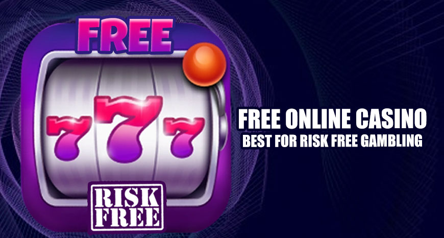 Free Online Casino – Best for Risk Free Gambling