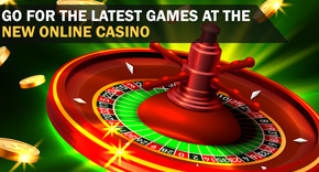 Go for the Latest Games at the New Online Casino