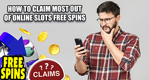 How To Claim Most Out Of Online Slots Free Spins