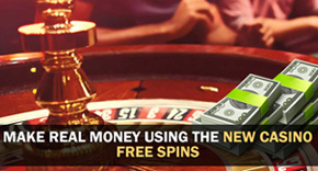 Make Real Money Using the New Casino Free Spins