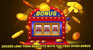 Access Long Term Benefits with the Free Spins Bonus