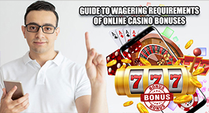 Guide to wagering requirements of online casino bonuses