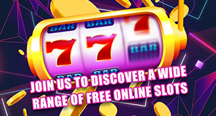 Join Us To Discover A Wide Range Of Free Online Slots