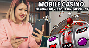 Mobile Casino – Topping Up Your Casino Account