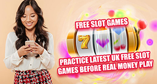 Practice Latest UK Free Slot Games Before Real Money Play