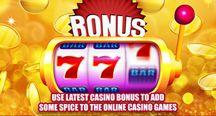 Use Latest Casino Bonus To Add Some Spice To The Online Casino Games