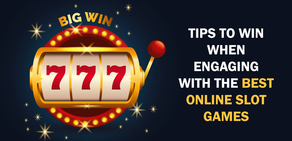 Tips To Win When Engaging With the Best Online Slot Games