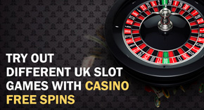 Try Out Different UK Slot Games With Casino Free Spins