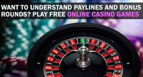 Want To Understand Paylines And Bonus Rounds? Play Free Online Casino Games