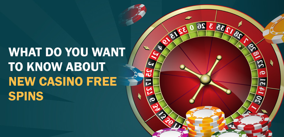 What Do You Want To Know About New Casino Free Spins
