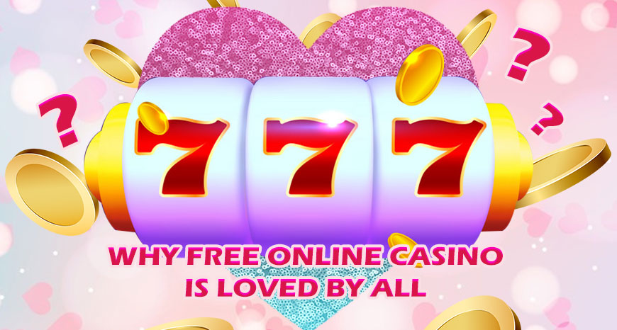 Why Free Online Casino is loved by All