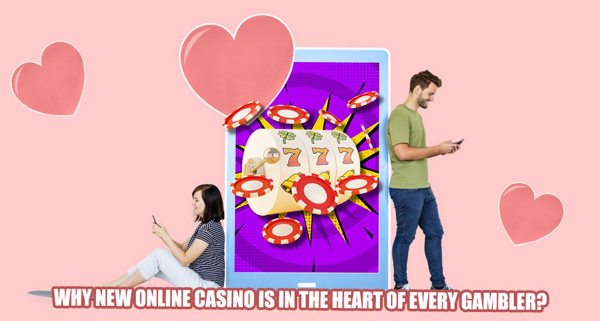 Why new online casino is in the heart of every gambler